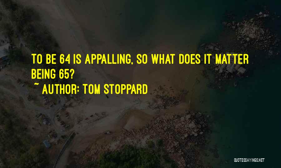 Tom Stoppard Quotes 717928