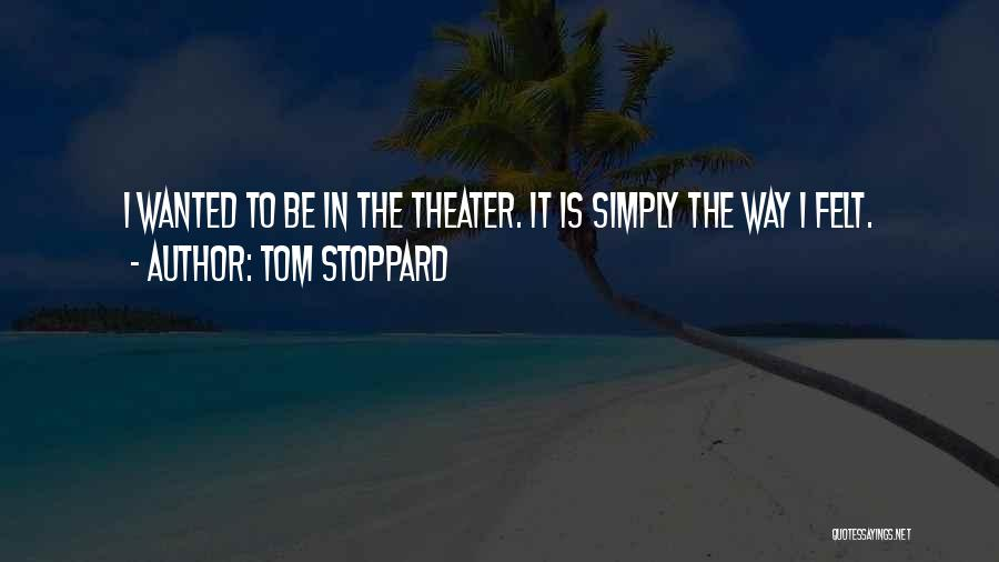 Tom Stoppard Quotes 919793