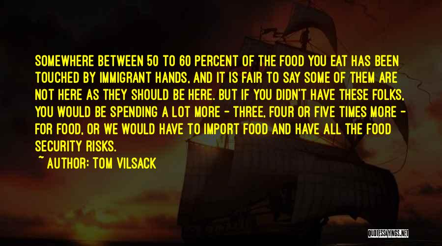 Tom Vilsack Quotes 1354517
