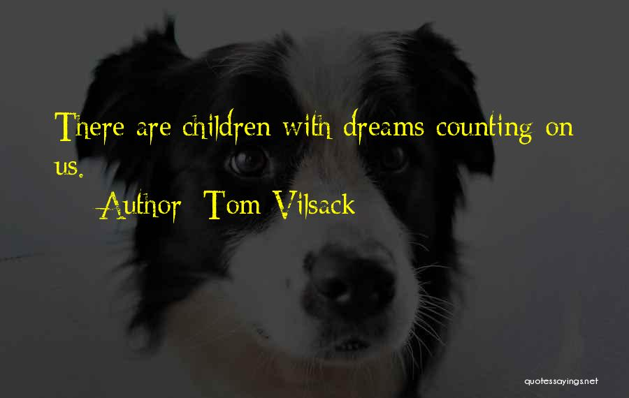 Tom Vilsack Quotes 169673