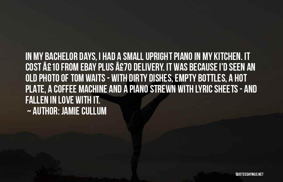 Tom Waits Love Quotes By Jamie Cullum