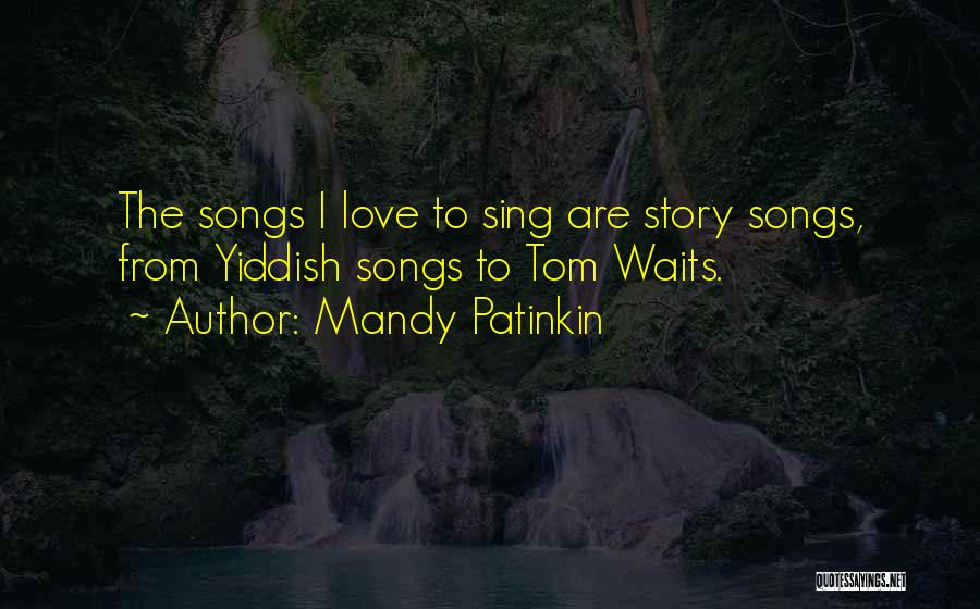 Tom Waits Love Quotes By Mandy Patinkin