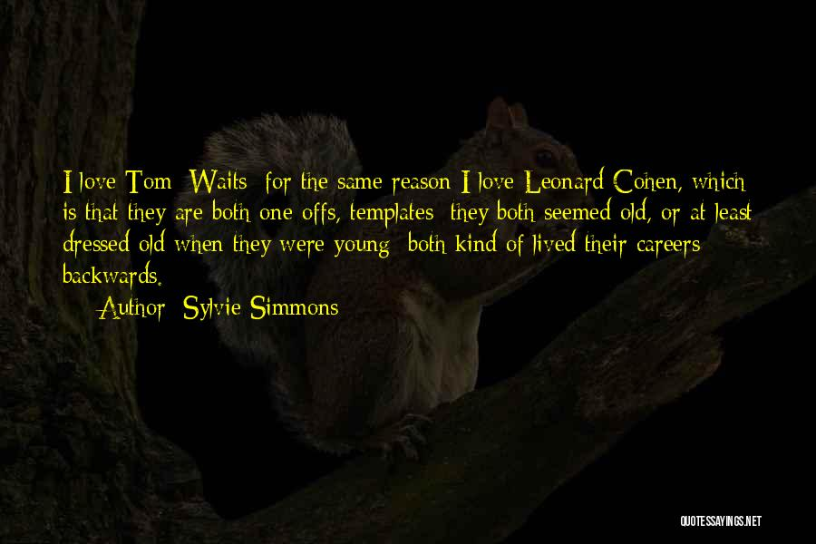 Tom Waits Love Quotes By Sylvie Simmons