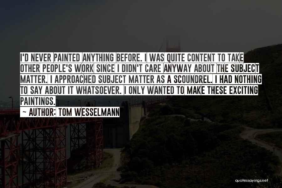 Tom Wesselmann Quotes 1110779