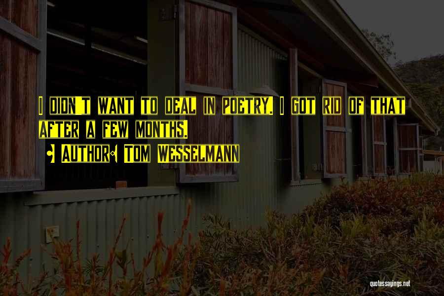 Tom Wesselmann Quotes 1947660