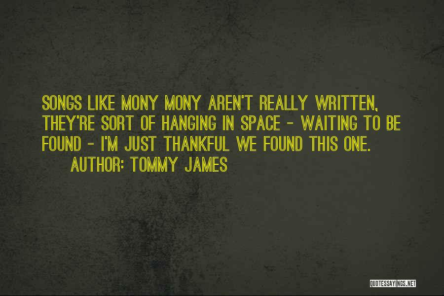 Tommy James Quotes 1794471