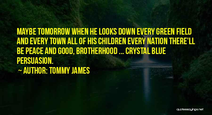 Tommy James Quotes 1838803
