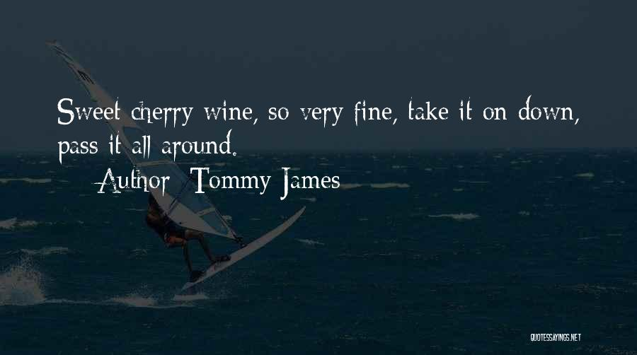Tommy James Quotes 1852476