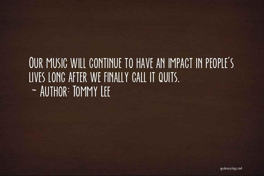 Tommy Lee Quotes 1051277