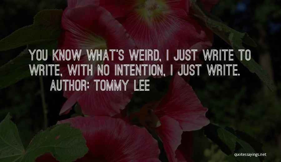 Tommy Lee Quotes 1142023