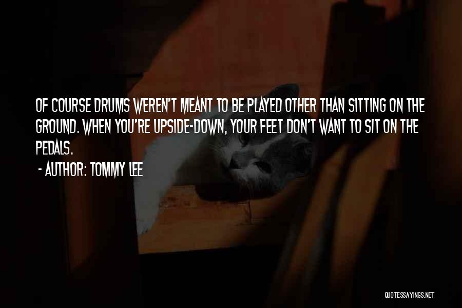 Tommy Lee Quotes 1197665