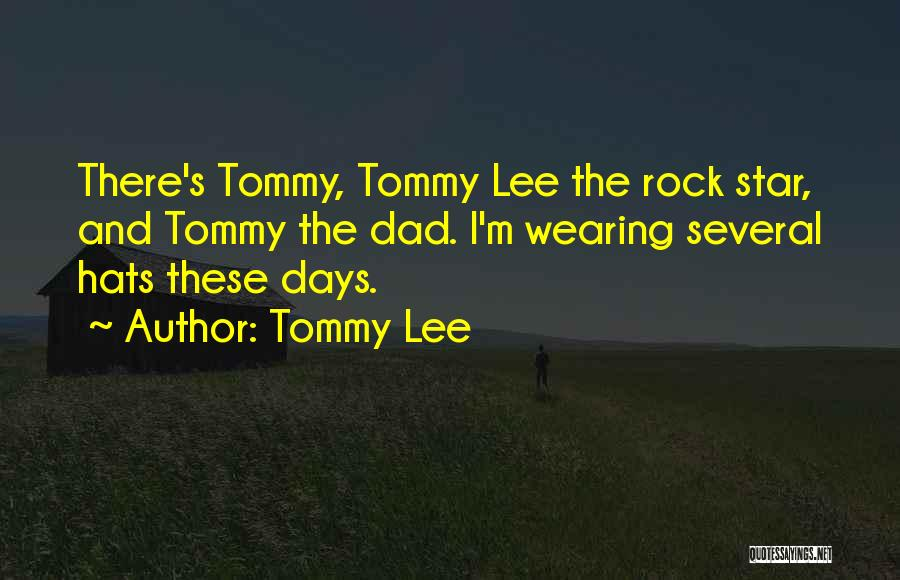 Tommy Lee Quotes 133042