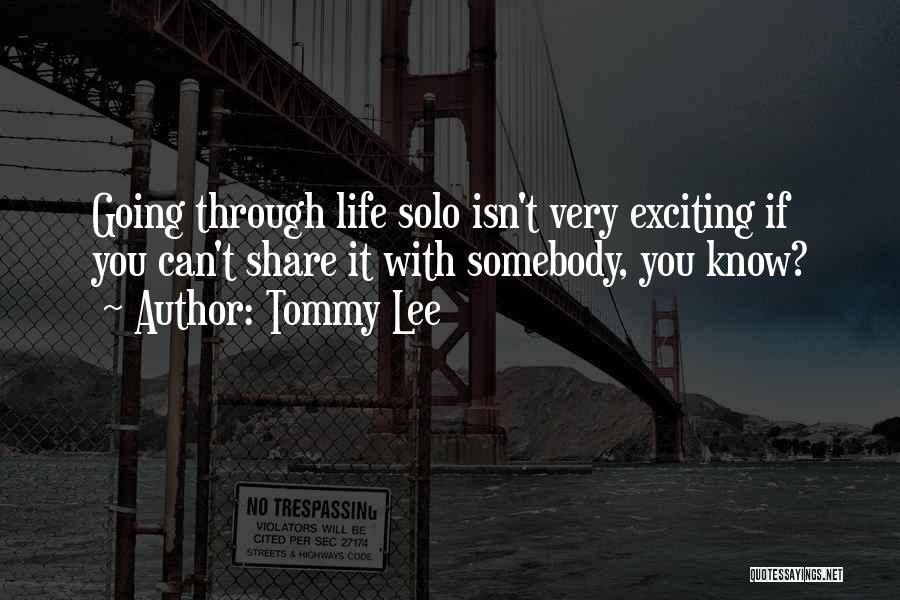 Tommy Lee Quotes 1417249