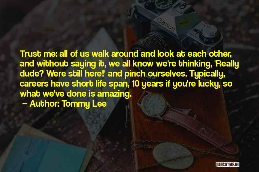 Tommy Lee Quotes 1480168