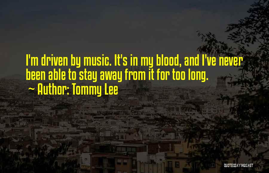 Tommy Lee Quotes 1516248