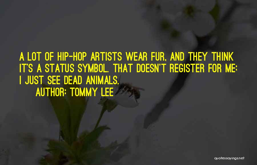 Tommy Lee Quotes 1547312
