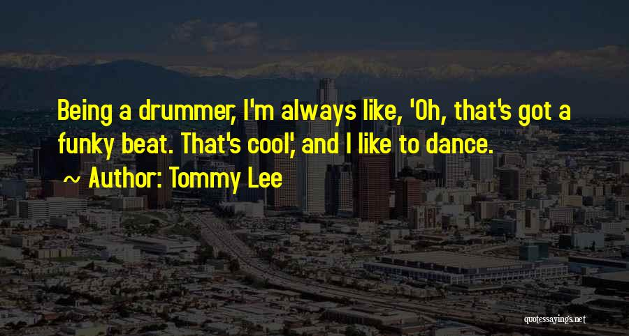 Tommy Lee Quotes 1661406