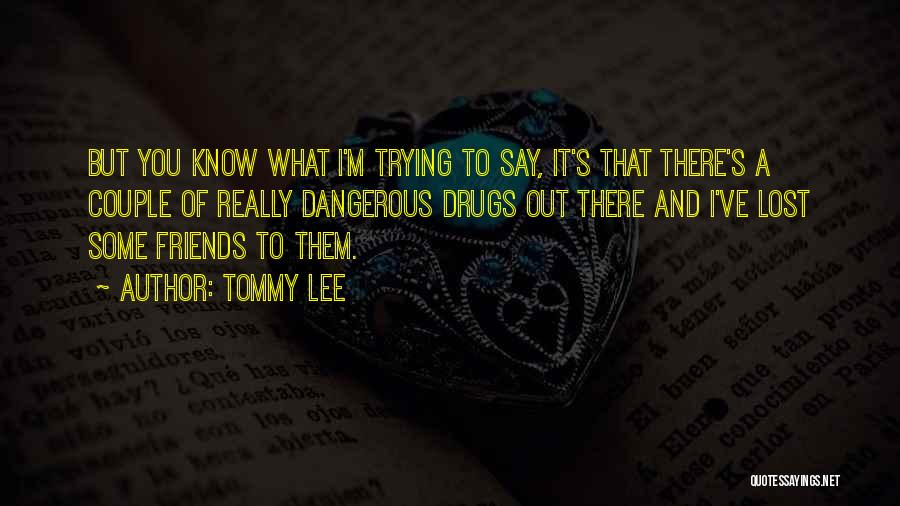 Tommy Lee Quotes 1682880