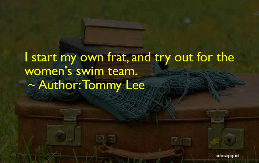 Tommy Lee Quotes 1724236
