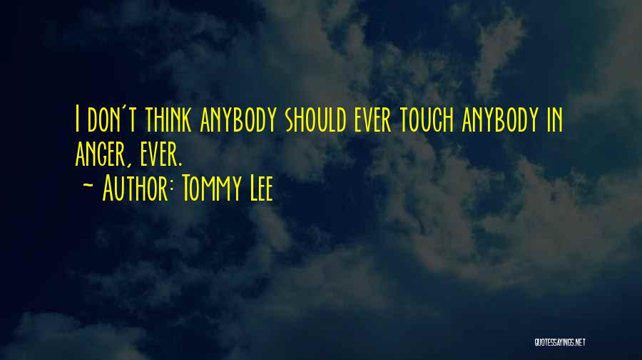 Tommy Lee Quotes 177890