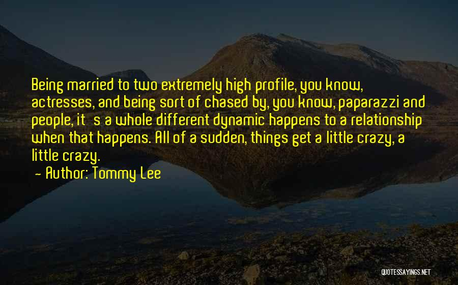 Tommy Lee Quotes 1909678