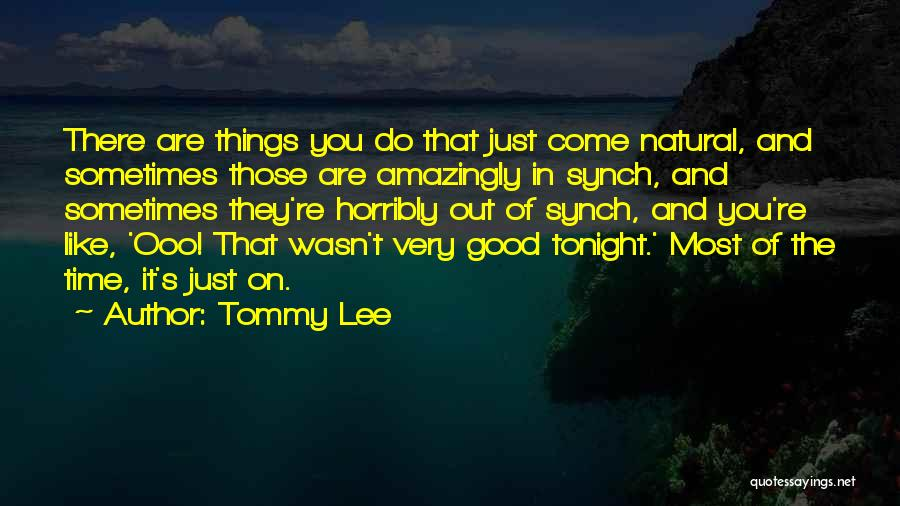 Tommy Lee Quotes 1931756