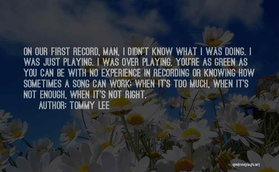 Tommy Lee Quotes 198591