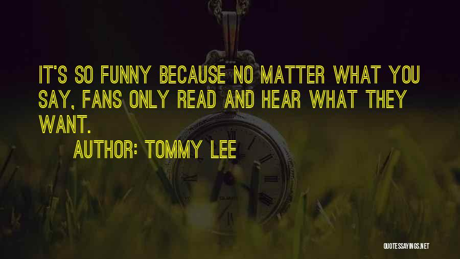 Tommy Lee Quotes 2059530