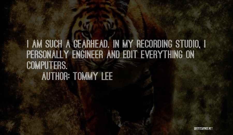 Tommy Lee Quotes 2080955