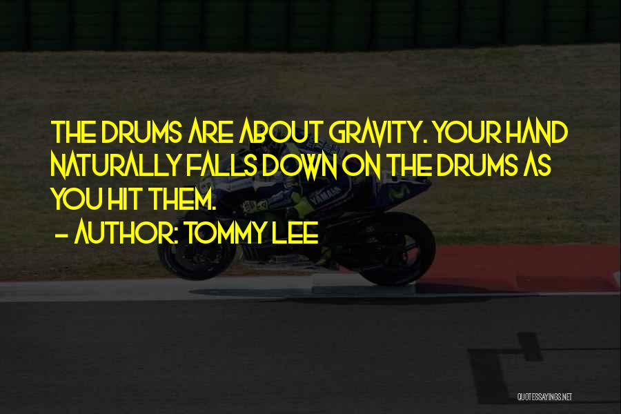 Tommy Lee Quotes 2089258