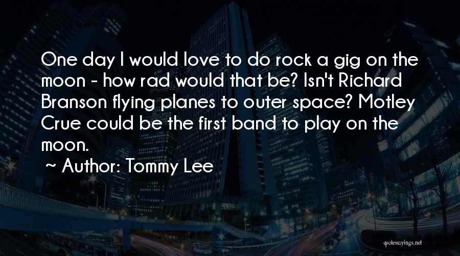 Tommy Lee Quotes 2119451