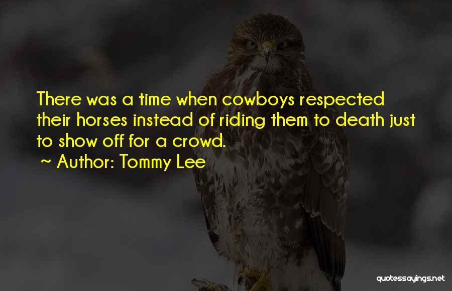 Tommy Lee Quotes 2177516