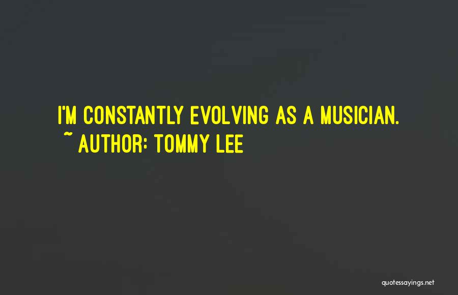 Tommy Lee Quotes 2246034