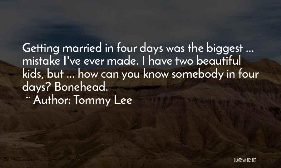 Tommy Lee Quotes 241391