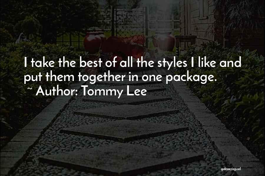 Tommy Lee Quotes 355281