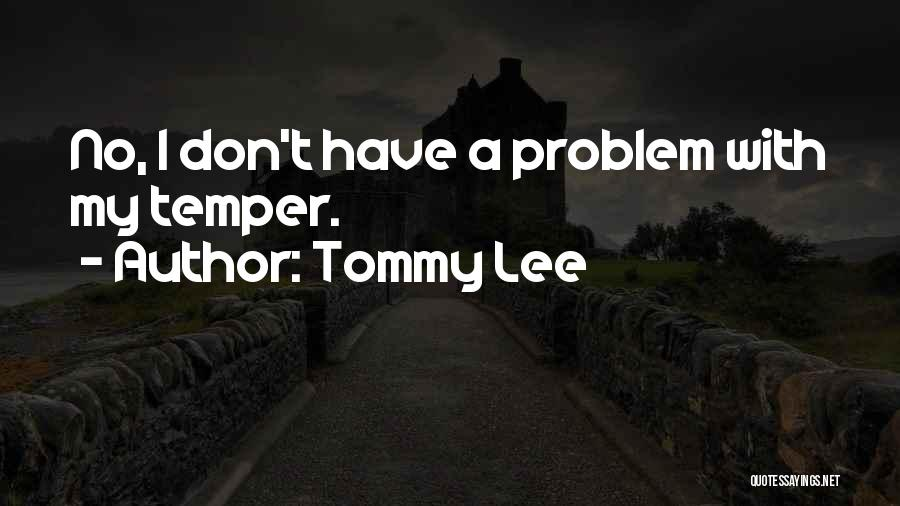 Tommy Lee Quotes 581663