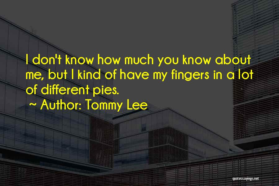 Tommy Lee Quotes 603102