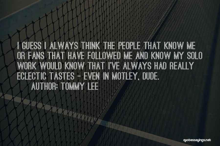 Tommy Lee Quotes 750891