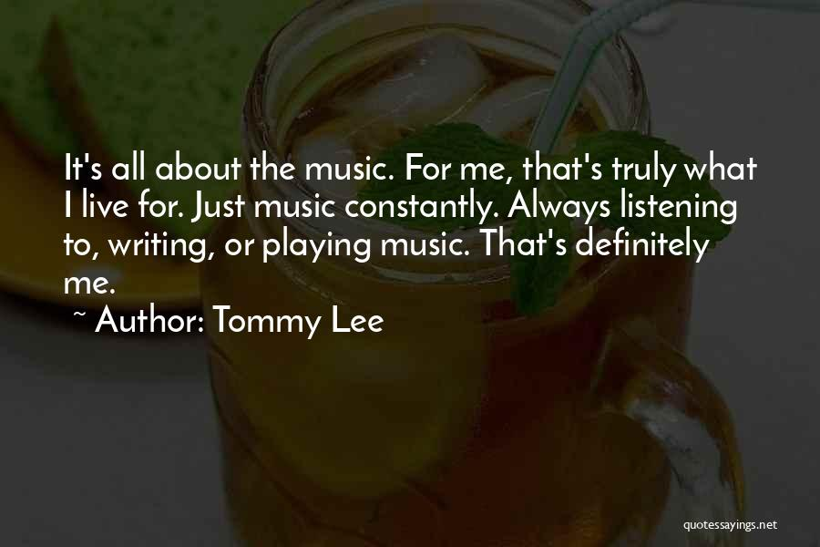 Tommy Lee Quotes 753725