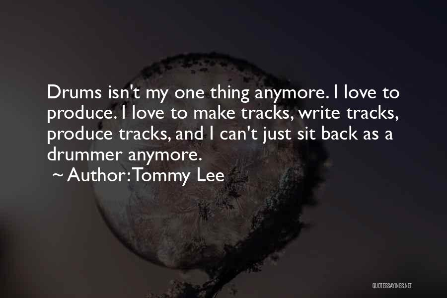 Tommy Lee Quotes 772585