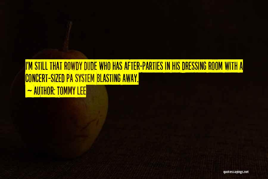 Tommy Lee Quotes 850740