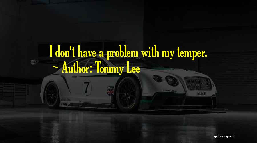 Tommy Lee Quotes 863754