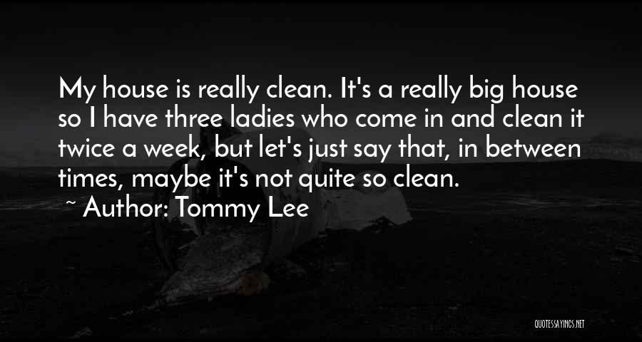 Tommy Lee Quotes 91033