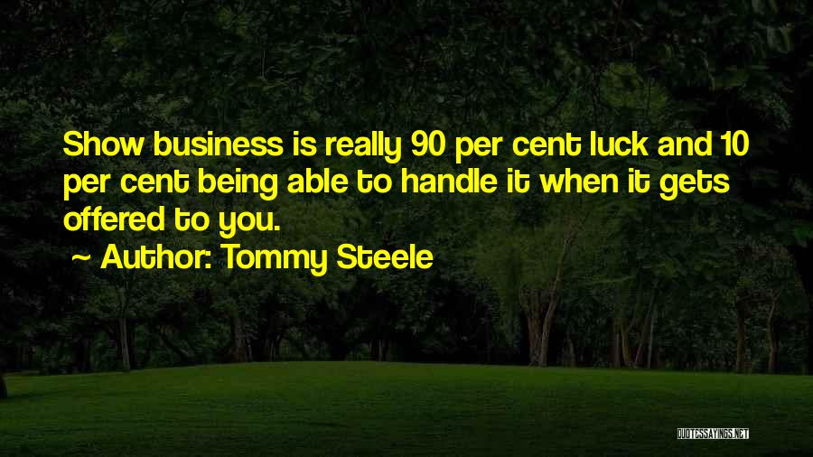 Tommy Steele Quotes 1899958