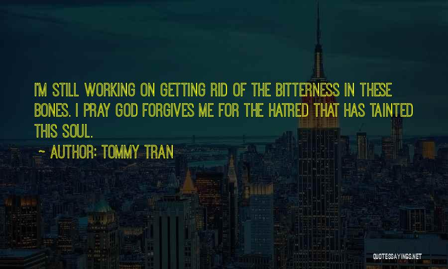 Tommy Tran Quotes 1062030