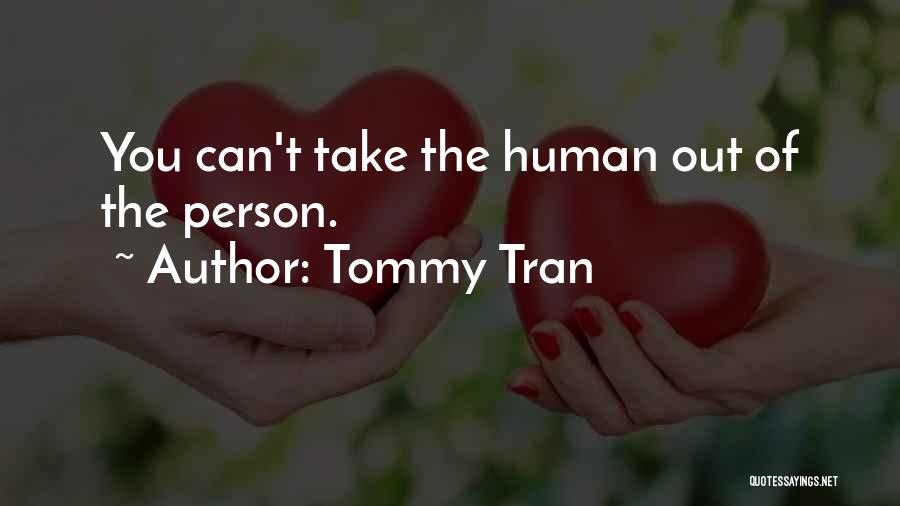 Tommy Tran Quotes 1447567