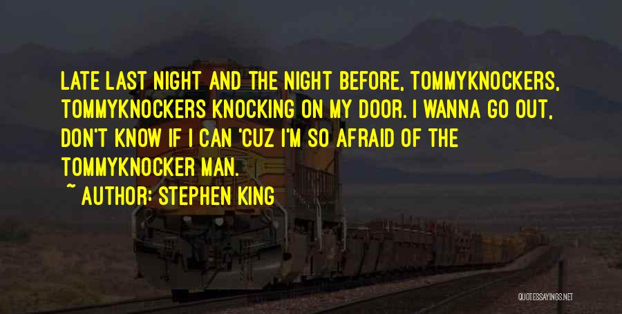 Tommyknockers Quotes By Stephen King