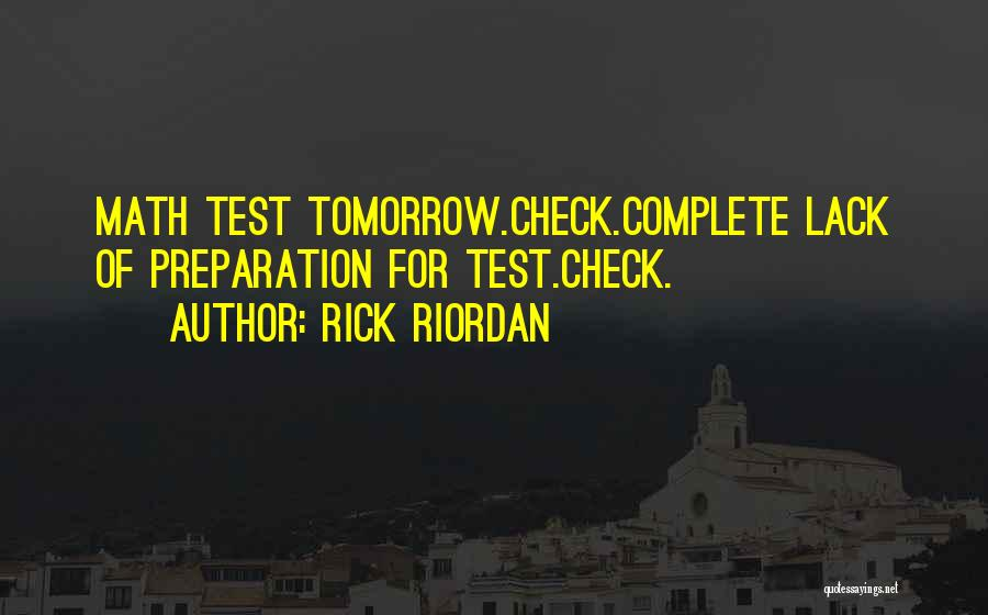 Tomorrow Exam Quotes By Rick Riordan