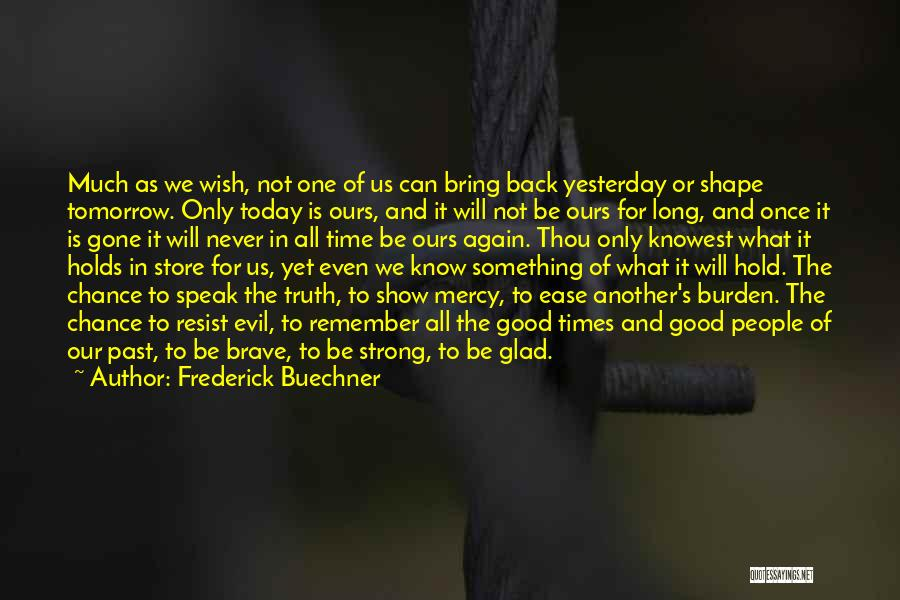 Tomorrow Is Another Chance Quotes By Frederick Buechner