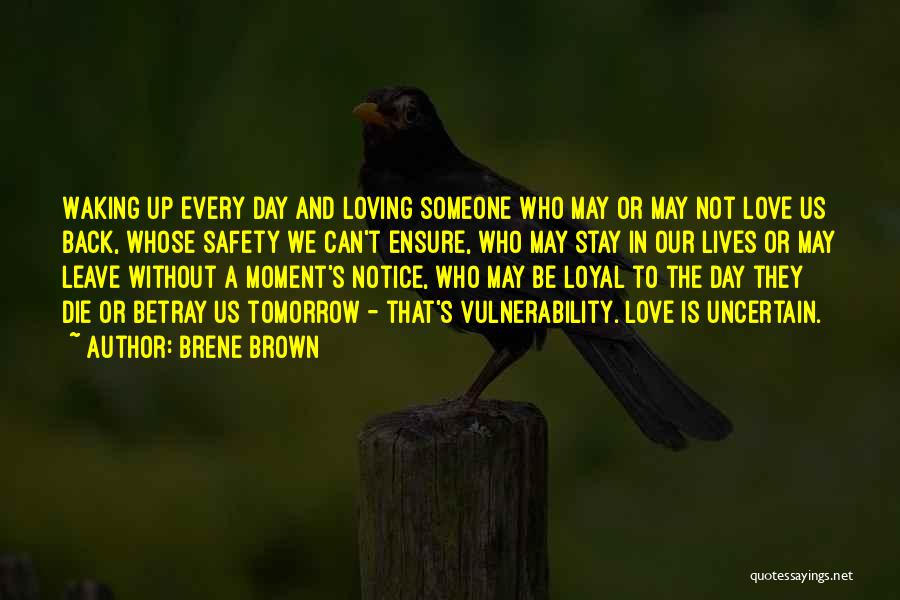 Tomorrow Is Uncertain Quotes By Brene Brown